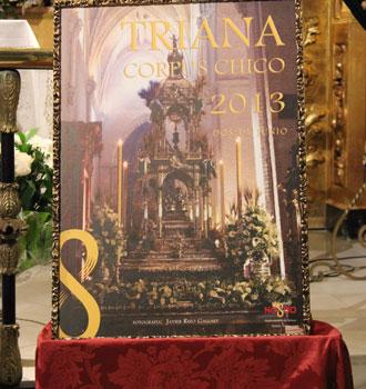 La Capilla de los Marineros, en la calle Pureza, ha acogido esta tarde la presentación del cartel anunciador de la procesión del Corpus Chico de Triana 2013 que tendrá lugar el próximo domingo 2 de junio.